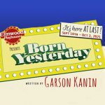 """Additional seats now available for """"Born Yesterday!"""""""